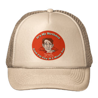 Cry If I Want 70th Birthday Gifts Hats