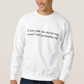 Crying Novelists Sweatshirt