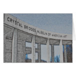 Crystal Bridges Museum of American Art - Bentonvil Greeting Card