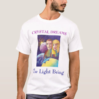 Crystal Dreams, The Light Being T-Shirt