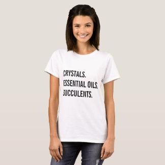 Crystals, Essential Oils, Succulents Shirt