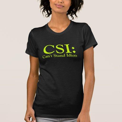 CSI Can't Stand Idiots Ladie's Black Shirt