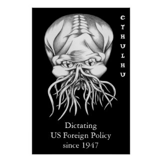 Cthulhu: Dictating US Foreign Policy since 1947 Poster