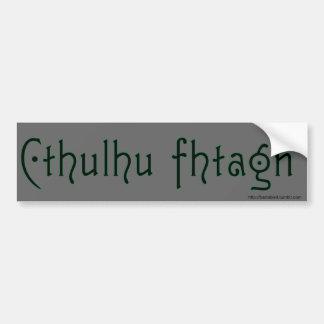 CTHULHU FHTAGN bumper sticker