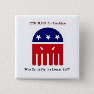 Cthulhu for President 15 Cm Square Badge