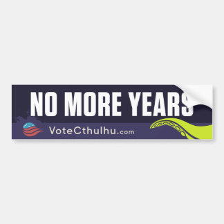 Cthulhu for President 2016 No More Years Bumper Sticker