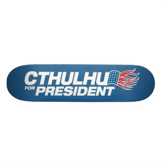 Cthulhu for President - HP Lovecraft Skate Board Decks