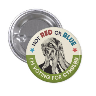 Cthulhu for President Partisan Chants Button