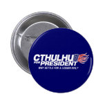cthulhu for president - why settle for a lesser ev buttons