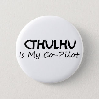 Cthulhu Is My Co-Pilot 6 Cm Round Badge