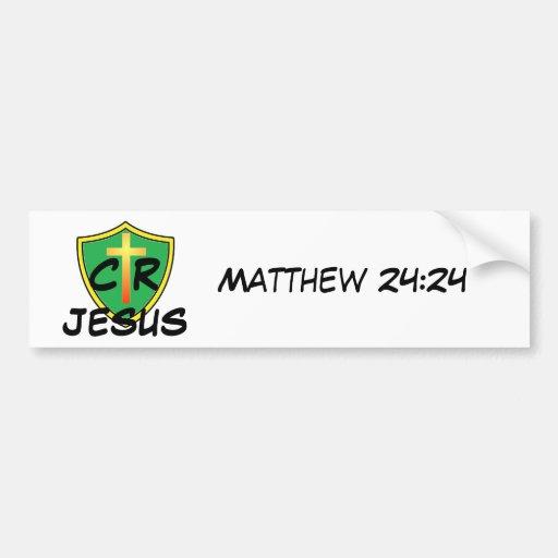 CTR Jesus - Matthew 24:24 Bumper Sticker