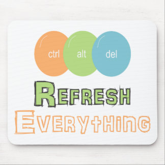 ctrl alt del Refresh Everything Mouse Mat