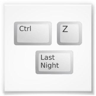 Ctrl Z Undo Last Night Please Photo Print