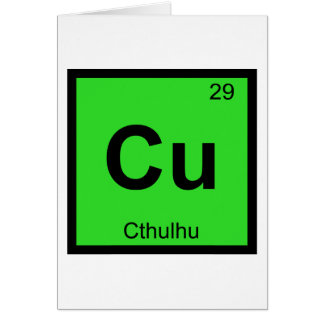 Cu - Cthulhu Chemistry Periodic Table Symbol Greeting Card
