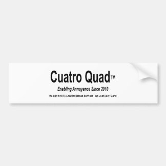 Cuatro Quad - Enabling Annoyance Car Bumper Sticker