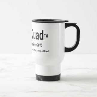Cuatro Quad - Enabling Annoyance Stainless Steel Travel Mug