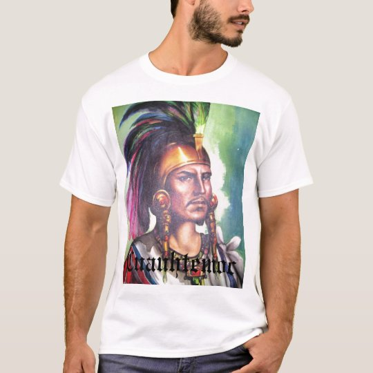 Cuauhtemoc Aztec Indian Ruler T-Shirt