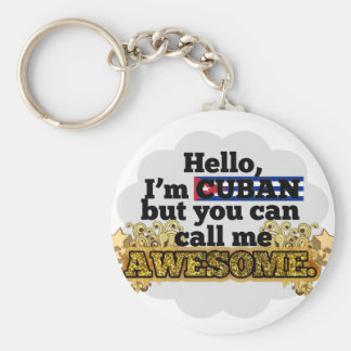 Cuban, but call me Awesome Basic Round Button Key Ring