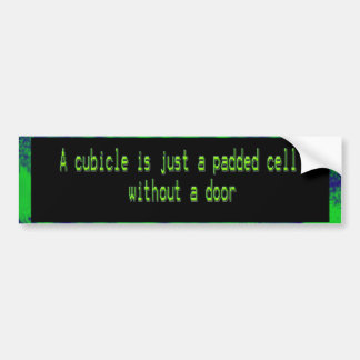 cubicle bumper sticker
