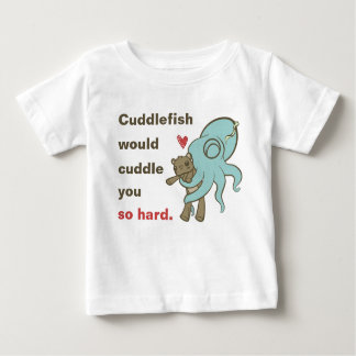 Cuddle you so hard baby T-Shirt