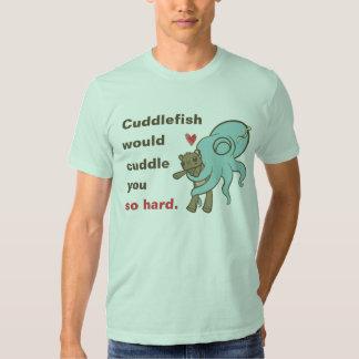 Cuddle you so hard tee shirt