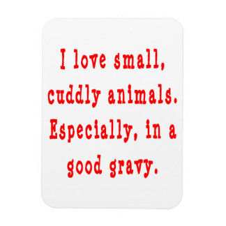 Cuddly Animals Good Gravy Rectangular Magnets