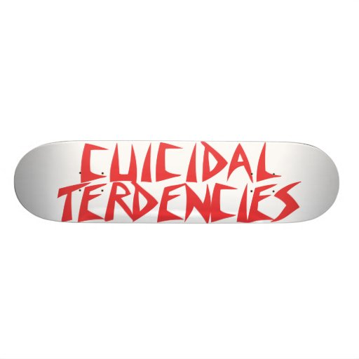 Cuicidal Terdencies Team Deck Skate Board