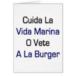 Cuida La Vida Marina O Vete A La Burger Greeting Cards
