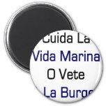 Cuida La Vida Marina O Vete A La Burger Refrigerator Magnet