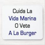 Cuida La Vida Marina O Vete A La Burger Mouse Pads