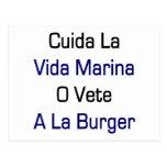 Cuida La Vida Marina O Vete A La Burger Postcard