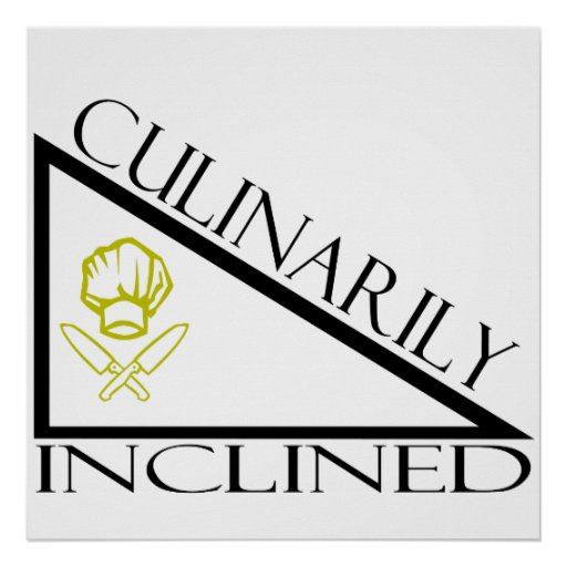 Culinarily Inclined Print