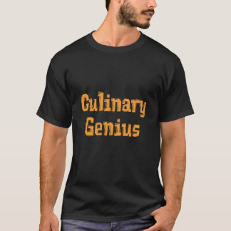 Culinary Genius T Shirt