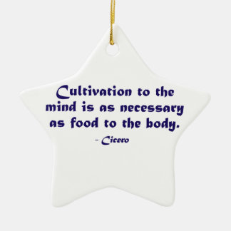 Cultivation To The Mind (Cicero) Christmas Ornament