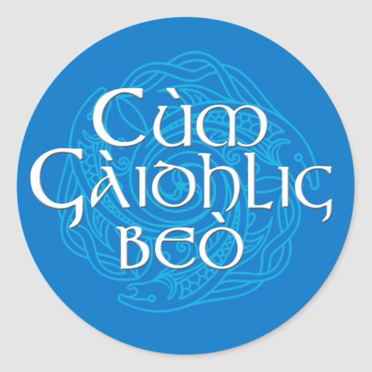 Cùm Gàidhlig Beò! Classic Round Sticker