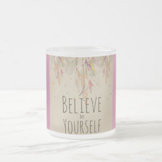Cup Believe crystal in yourself Frosted Glass Mug