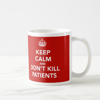 """Cup """"Keep calm and dont kill patients """""""