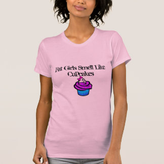 cupcake, Fat Girls Smell Like Cupcakes T-Shirt