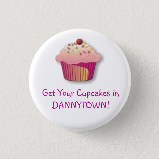 cupcake, Get Your Cupcakes inDANNYTOWN! 3 Cm Round Badge
