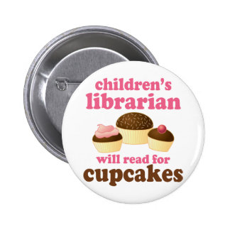 Cupcake Lover Childrens Librarian Gift Pinback Buttons