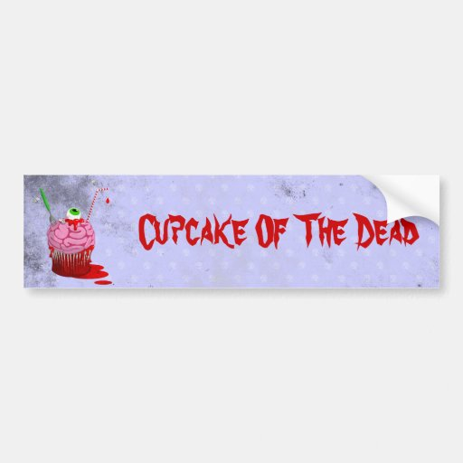 Cupcake Of The Dead Bumper Stickers
