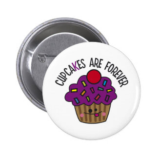 Cupcakes Are Forever Buttons