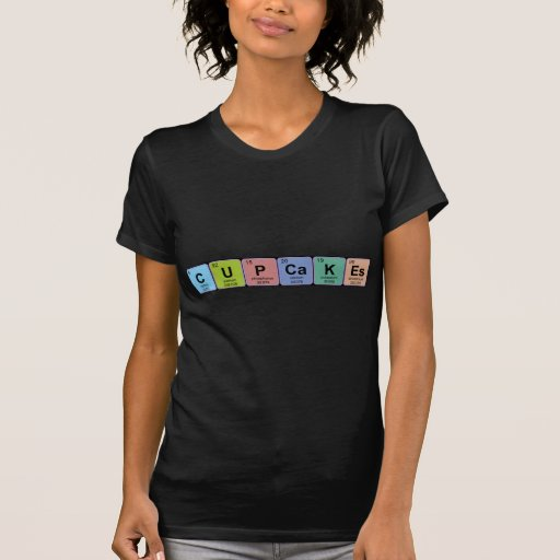 Cupcakes elements- Chemistry Tshirt
