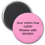 CUPID rhymes with STUPID - magnet