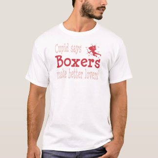 Cupid Says Boxers Make Better Lovers T-shirts