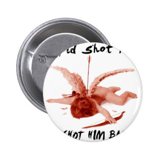 cupid shot me pinback buttons