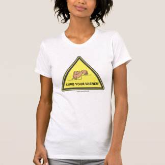 Curb Your Wiener! T-Shirt