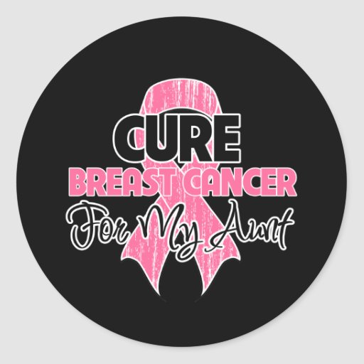 Cure Breast Cancer For My Aunt Round Sticker