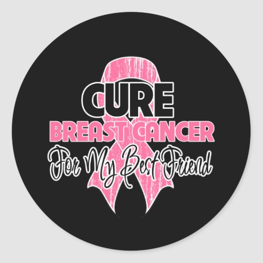 Cure Breast Cancer For My Best Friend Round Stickers