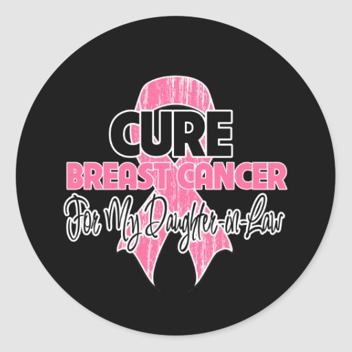 Cure Breast Cancer For My Daughter-in-Law Round Stickers
